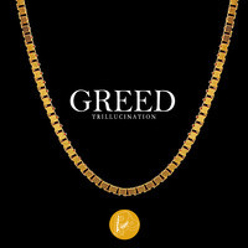 Greed (Released via PROPERPEDIGREE)