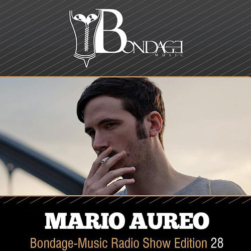 Mario Aureo - Bondage Music Podcast / Ibiza Global Radio