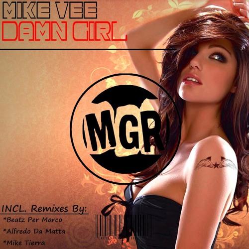 Mike Vee - Damn Girl (Mike Tierra - Remix)