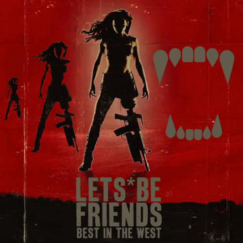 Lets Be Friends   Best In The West