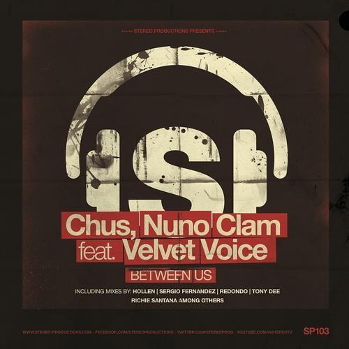 Dj Chus, Nuno Clam Feat. Velvet Voice - Between Us (Hollen Remix) - [Stereo Productions]
