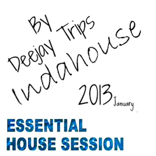 Essential House By Dj Trips Indahouse O1-2013
