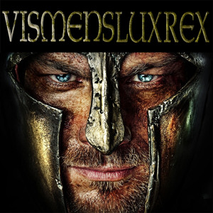 Vis Mens Lux Rex