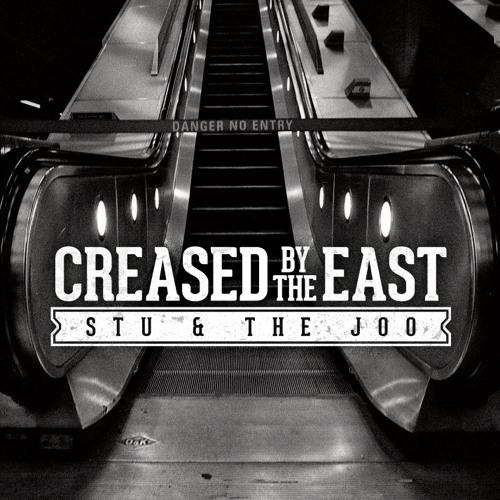 Stu & the Joo - Creased by the East