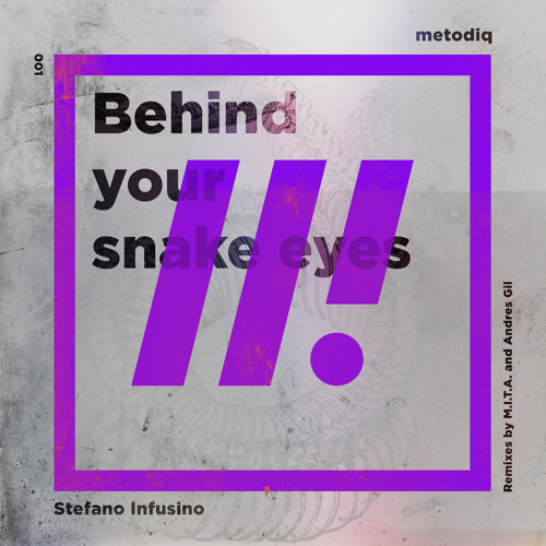 Stefano Infusino - Behind Your Snake Eyes (Original Mix)