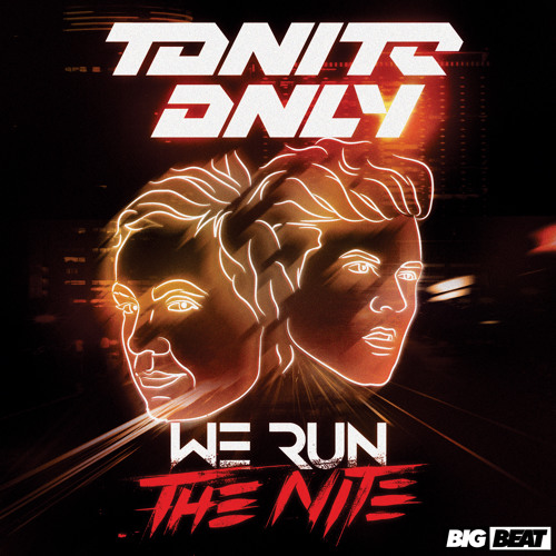 Tonite Only - We Run The Nite (Original Mix PREVIEW)