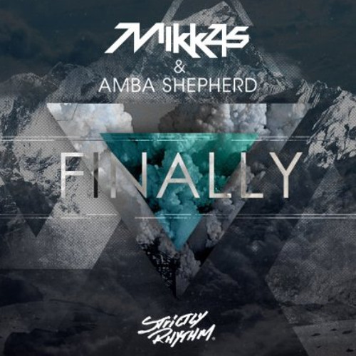 Mikkas & Amba Shepherd - Finally (Botnek Remix)