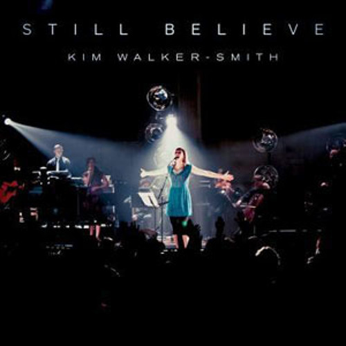 Kim Walker-Smith - Still Believe