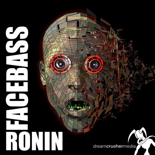 Ronin - FaceBass (Original Mix)