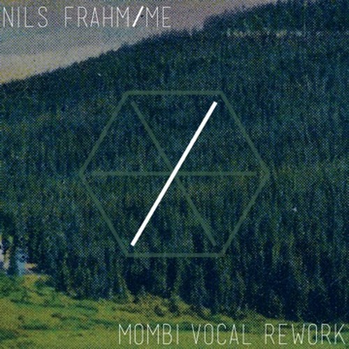 Nils Frahm - Me (Mombi Vocal Rework)