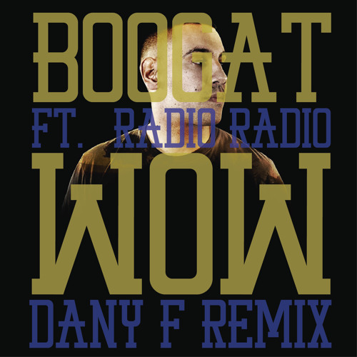 Boogat ft. Radio Radio - Wow (Dany F Remix)PRESS BUY TO DOWNLOAD)
