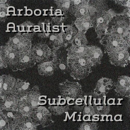 Arboria Auralist - Subcellular Miasma [January acid pattern]