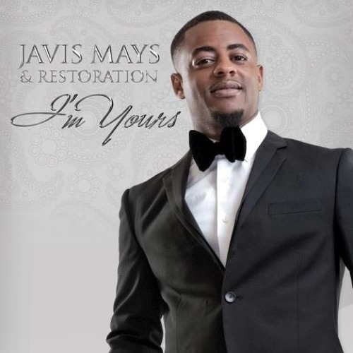 "Javis Mays & Restoration - ""Amazing""  from the album I'm Yours"