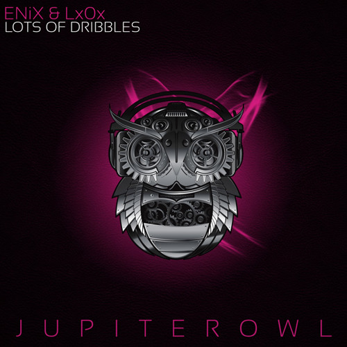 [JupiterOwl Records] ENiX & LxOx - Lots Of Dribbles