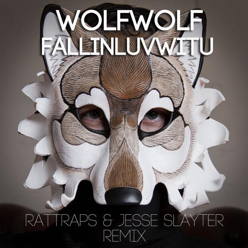 WolfWolf - Fallinluvwitu (RATTRAPS & Jesse Slayter Remix) [FREE DOWNLOAD]
