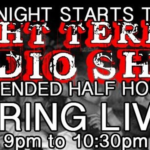 Night Terror Radio Show Episode 8