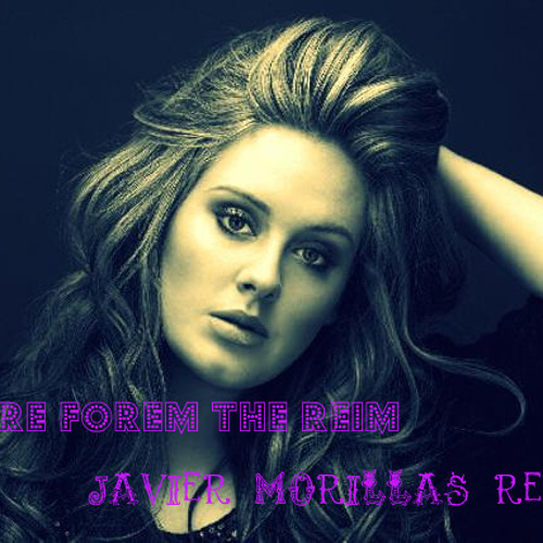 01 - ADELE - ADELE- THERE FROM THE REIM JAVIER MORILLAS REMIX
