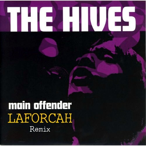 The Hives - Main Offender (LAFORCAH Remix) |||FREE DOWNLOAD|||