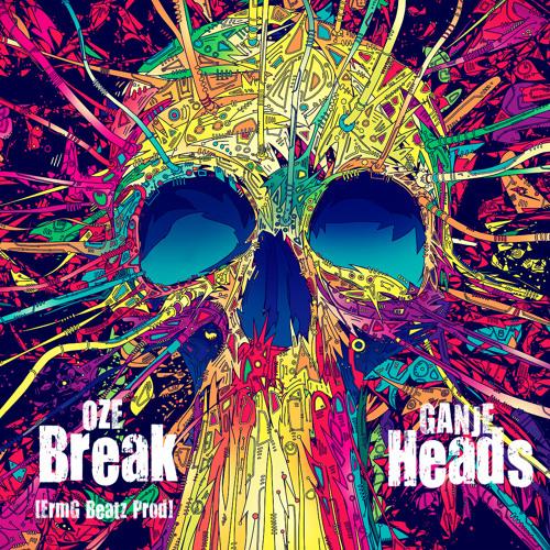 Break-heads. ft Ganje [ErmG Beatz Prod]