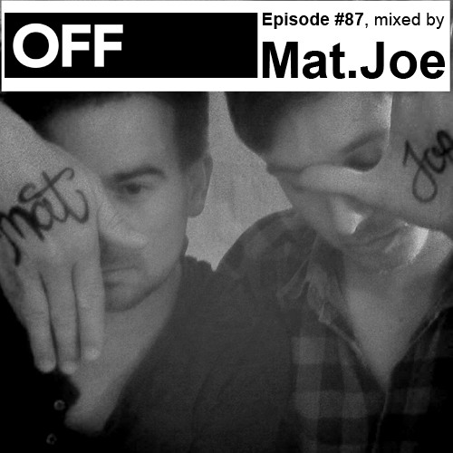 OFF Recordings Podcast Episode #87, mixed by Mat.Joe