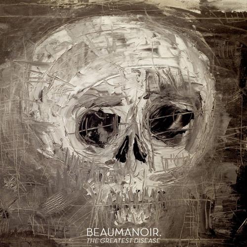 Teaser Beaumanoir. The Greatest Disease EP // OUT NOW