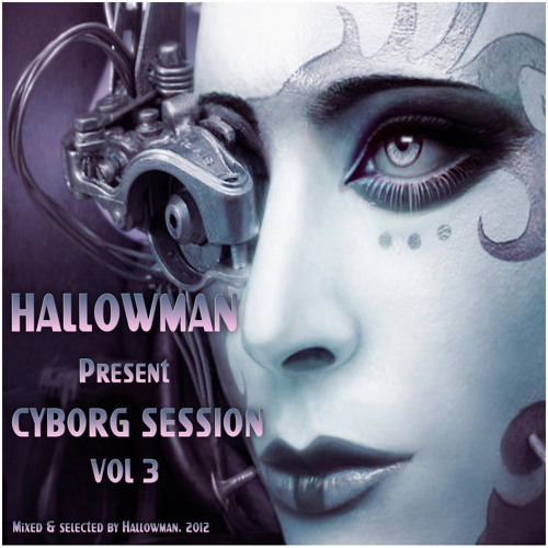 Hallowman - Cyborg Session Vol 03