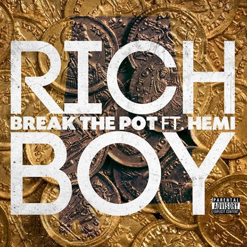 Rich Boy - Break the Pot FT. Hemi (Ode Beat Remix) [Clean]