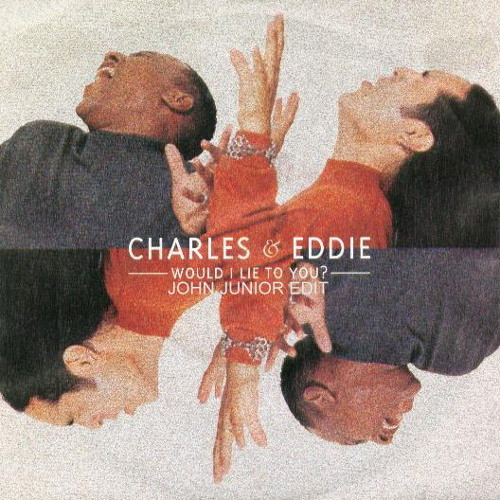 122 - Charles & Eddie - Would I Lie To You (John Junior & Arty Edit) - 10A