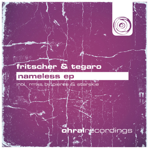 FRITSCHER & TEGARO - Nameless (PIERCE REMIX) ::: OHRAL