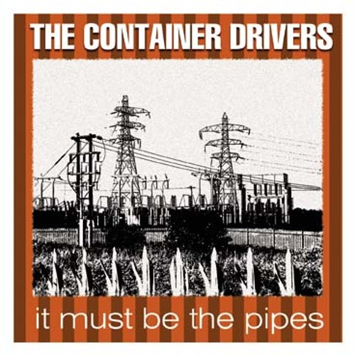 The Container Drivers - You, Me And Lou Reed