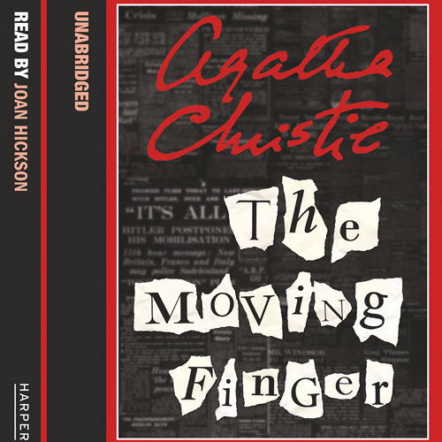 The Moving Finger by Agatha Christie, read by Joan Hickson