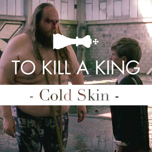 To Kill A King - Cold Skin (Tyde Remix)