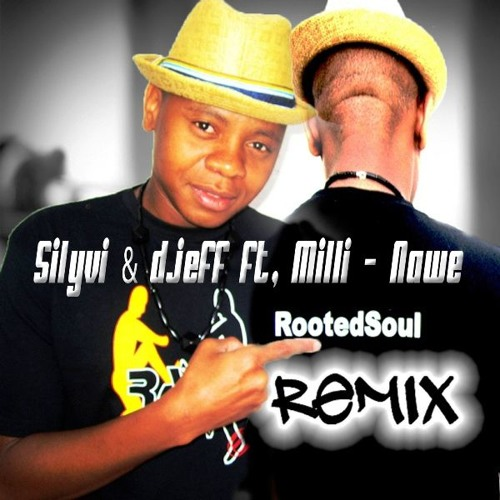 Silyvi & djeff ft, Milli - Nawe (RootedSoul Remix)