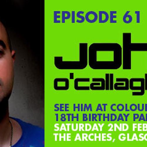 COLOURS PODCAST - Episode 61 - JOHN O'CALLAGHAN