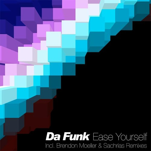 Da Funk - Ease Yourself ( Sachrias Breeze Rmx)
