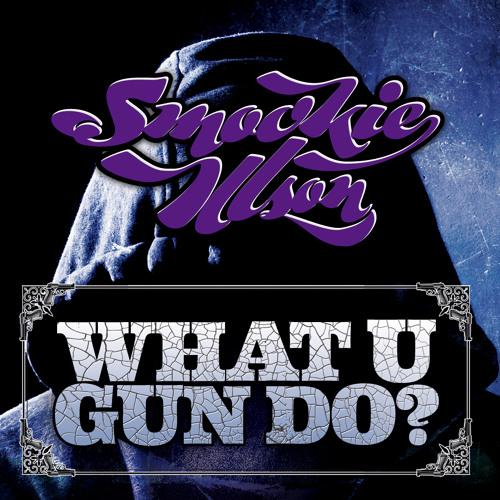 Smookie Illson - What U Gun Do?