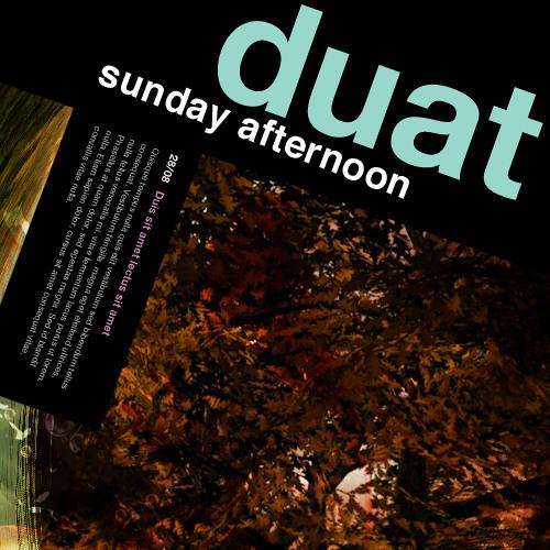 Duat -  Sunday afternoon