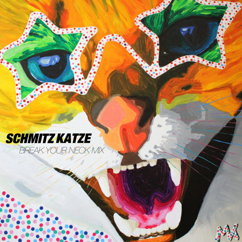 SchmitzKatze - Break Your Neck - Mix