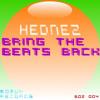 Hednez - Bring The Beats Back (Original Mix)