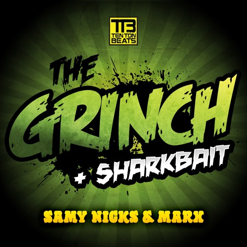 Samy Nicks & MarX - The Grinch | Sharkbait Release date OUT NOW HIT THE TTB MP3 BUTTON