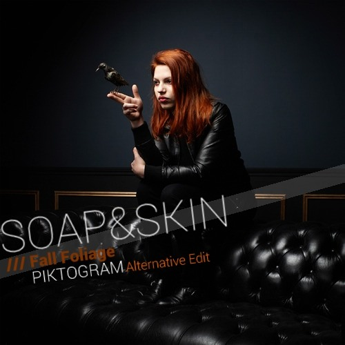 Soap&Skin - Fall Foliage (Piktogram Deepstep Edit) // FREE DL