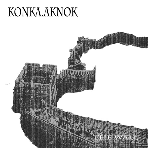 Konka.Aknok // The Wall (Original Mix)