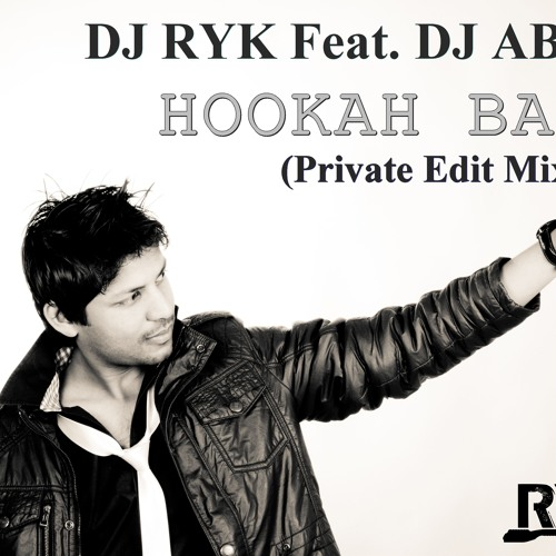 DJ RYK Ft. DJ ABBY - Hookah Bar (Private Edit Mix)