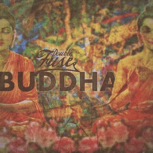 Double Fuse - Buddha