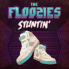 The Floozies - Stuntin' [EXCLUSIVE PREMIERE]