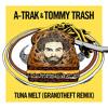 A-Trak & Tommy Trash - Tuna Melt (Grandtheft Remix)