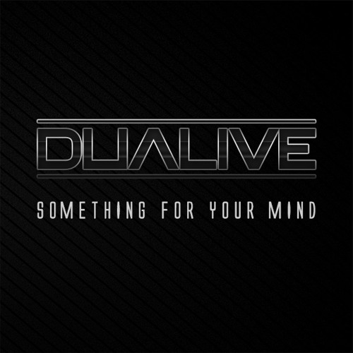 Dualive - Something For Your Mind ***FREE DOWNLOAD*** [Support from: PROMISE LAND]