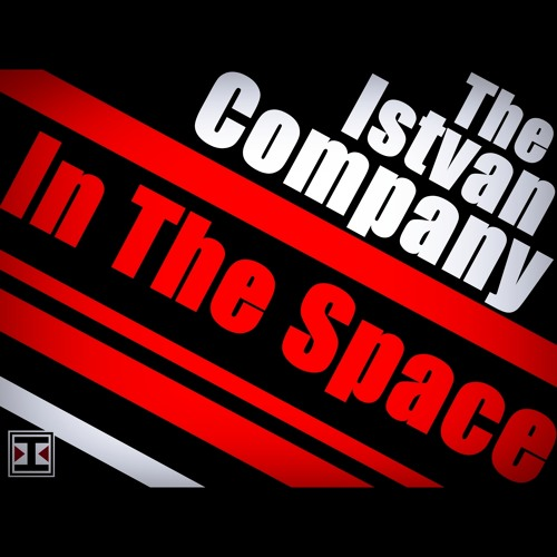 The Istvan Company - In The Space (Original Mix)