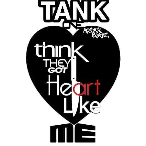 TANKONE Think they got the heart ARCANE BEATZ