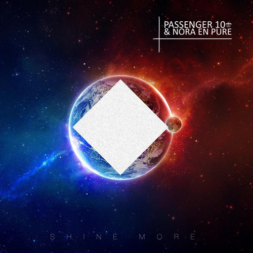 Passenger 10 & Nora En Pure - Shine More (Original Mix)
